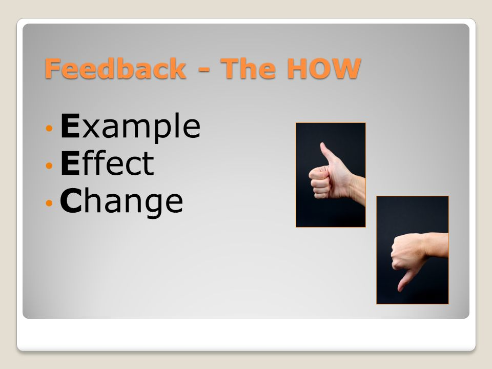 Feedback - The HOW Example Effect Change