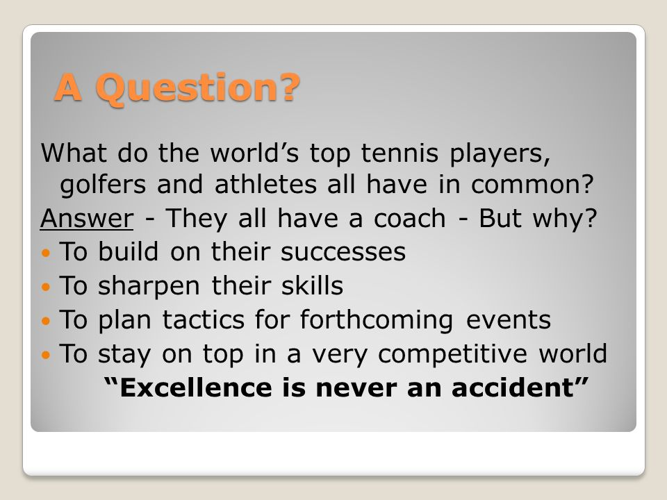 A Question. What do the worlds top tennis players, golfers and athletes all have in common.