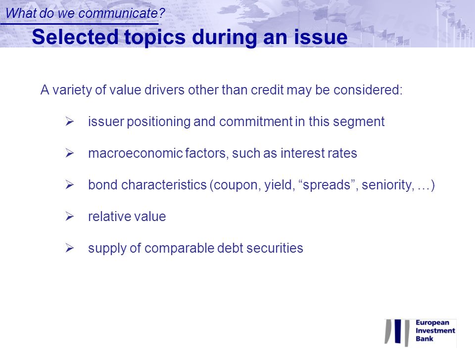 A variety of value drivers other than credit may be considered: issuer positioning and commitment in this segment macroeconomic factors, such as inter