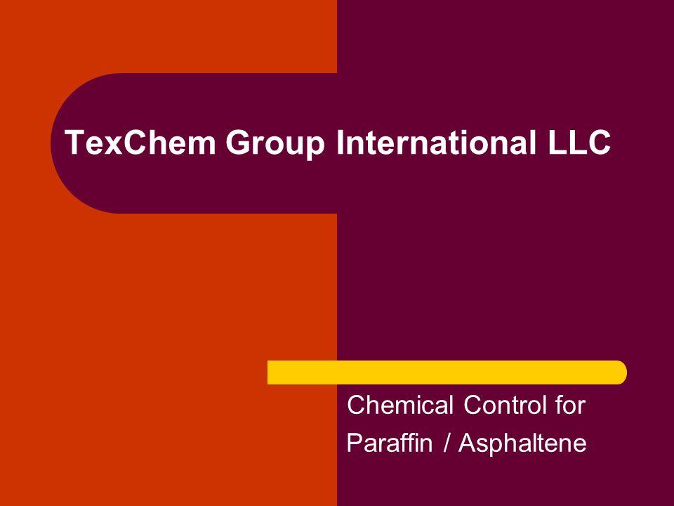 TexChem Group International LLC Chemical Control for Paraffin / Asphaltene