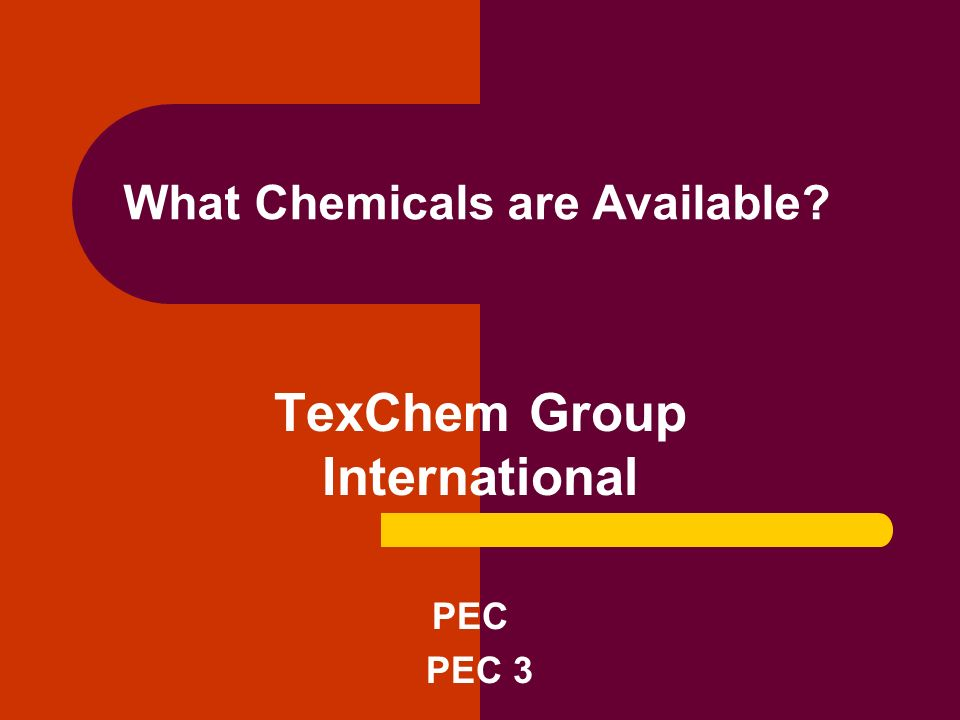 What Chemicals are Available? TexChem Group International PEC PEC 3