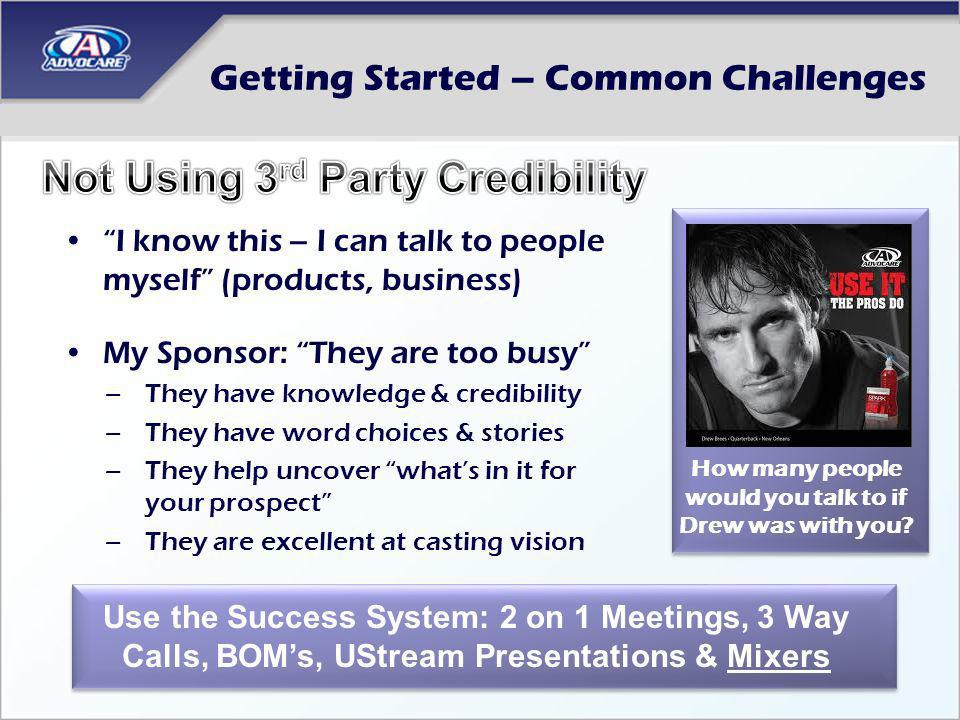 Getting Started – Common Challenges More Mixers Mean More Money Requires inviting all week long – creates positive momentum in your business Have your 1 st mixer within 72 hours Hold a Mixer every week.