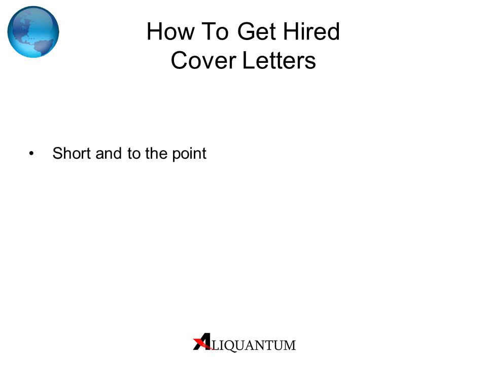How To Get Hired Cover Letters Short and to the point
