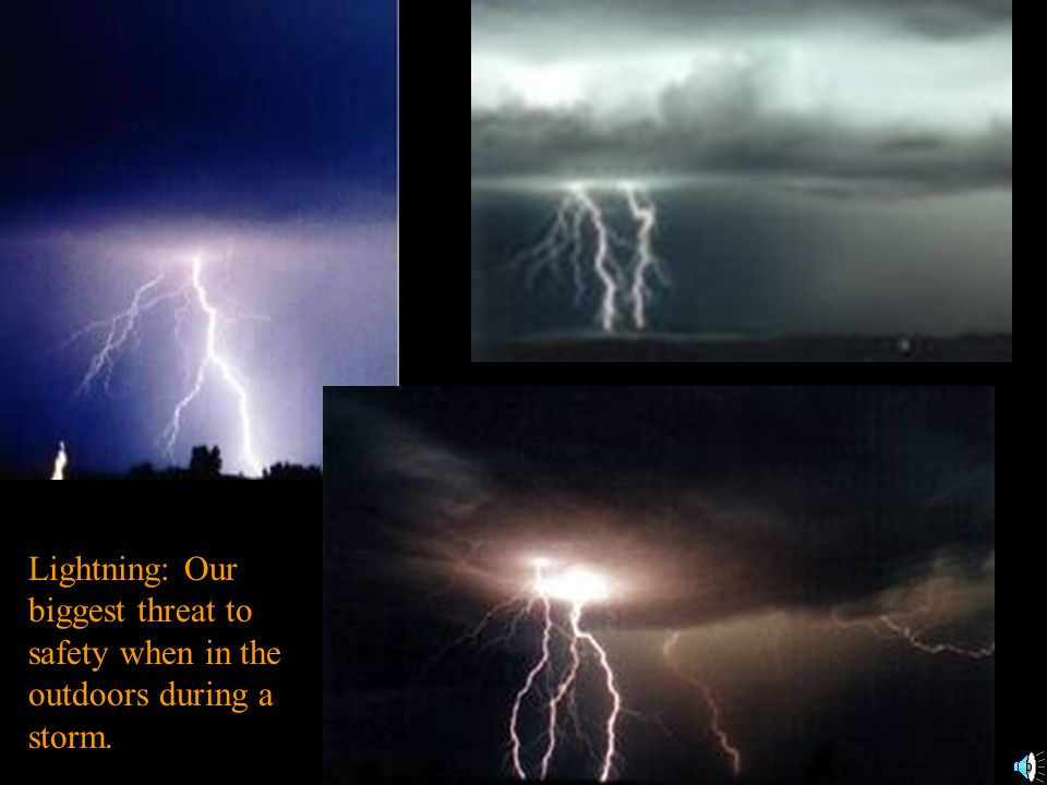 Cumulus Storm Clouds & Precipitation Lightning is our biggest threat when in the outdoors in storms!