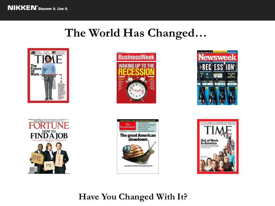 The World Has Changed… Have You Changed With It?