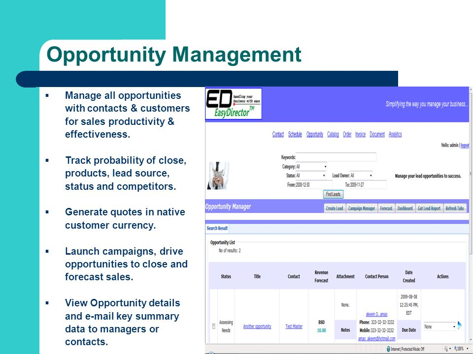 Opportunity Management Manage all opportunities with contacts & customers for sales productivity & effectiveness.