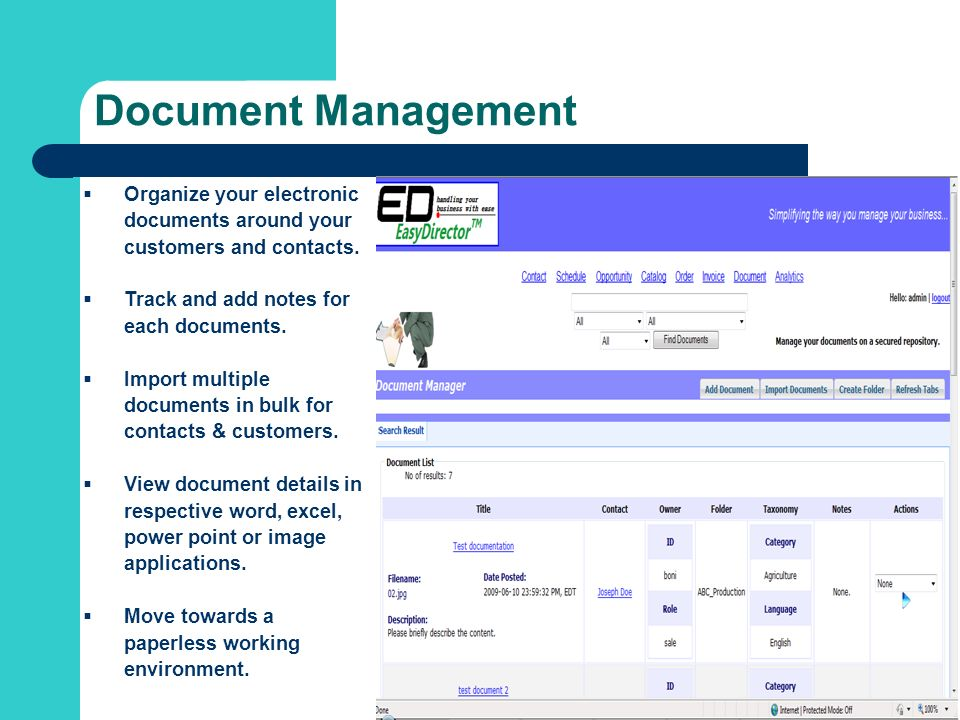 Document Management Organize your electronic documents around your customers and contacts.
