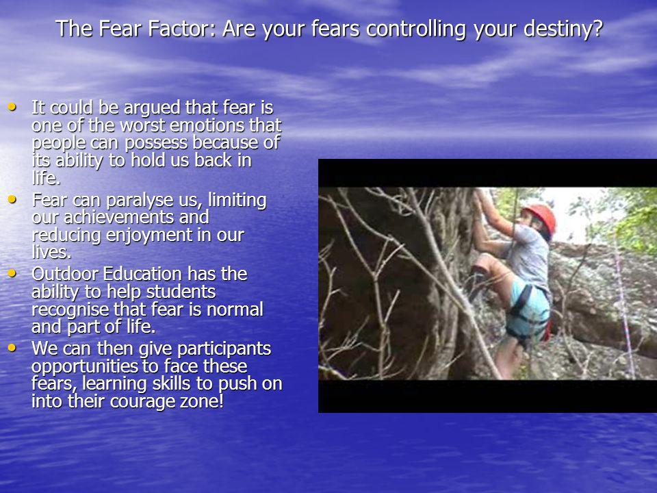 The Fear Factor: Are your fears controlling your destiny.