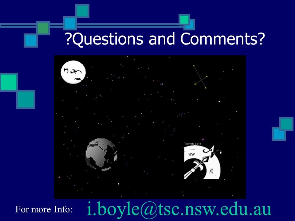?Questions and Comments? i.boyle@tsc.nsw.edu.au For more Info: