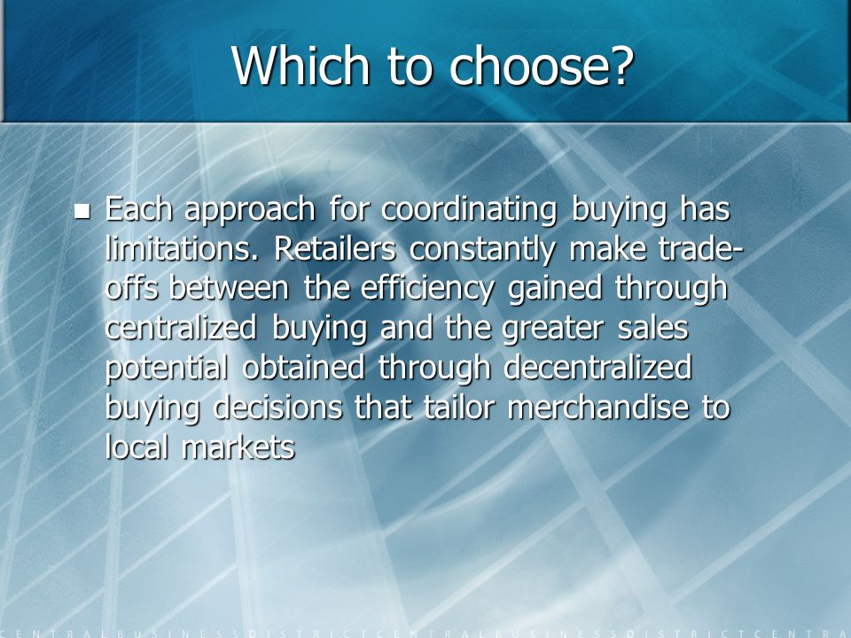 Which to choose.Each approach for coordinating buying has limitations.