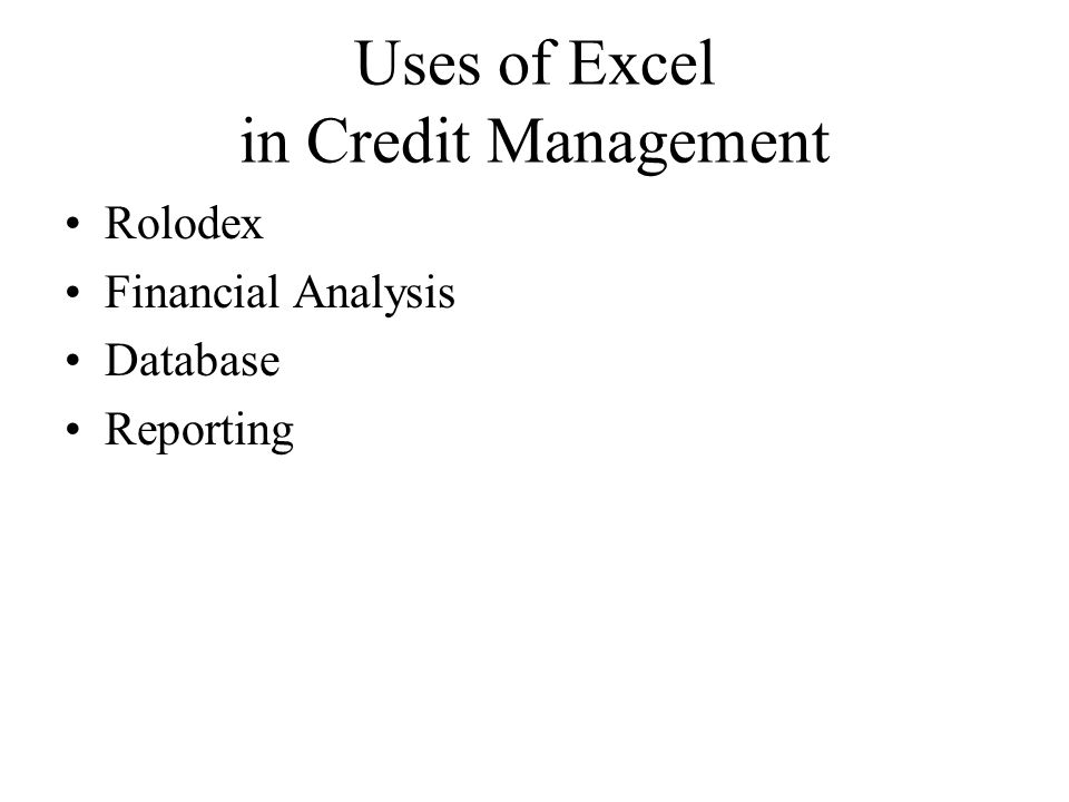 Uses of Excel in Credit Management Rolodex Financial Analysis Database Reporting