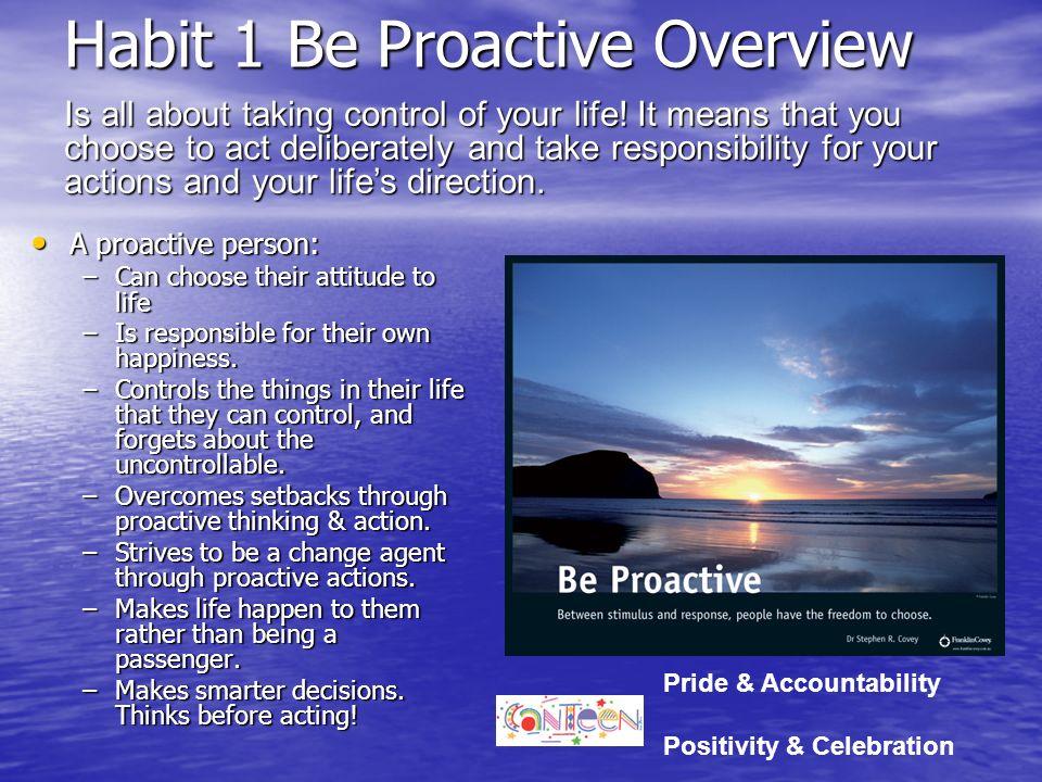 The 7 Habits Overview Pride & Accountability Positivity & Celebration Flexibility & Initiative Inspiration & Encouragement Respect & Integrity Underst