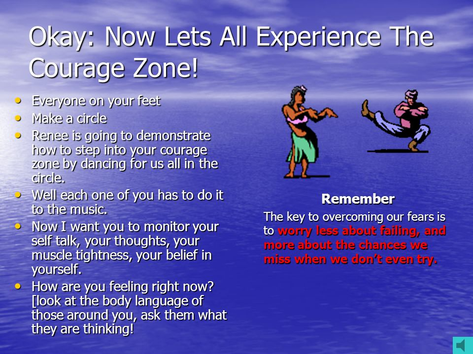 Courage Zone Looking For Opportunities To Sew The Seeds Of Change. It could be argued that fear is one of the worst emotions that people can possess b