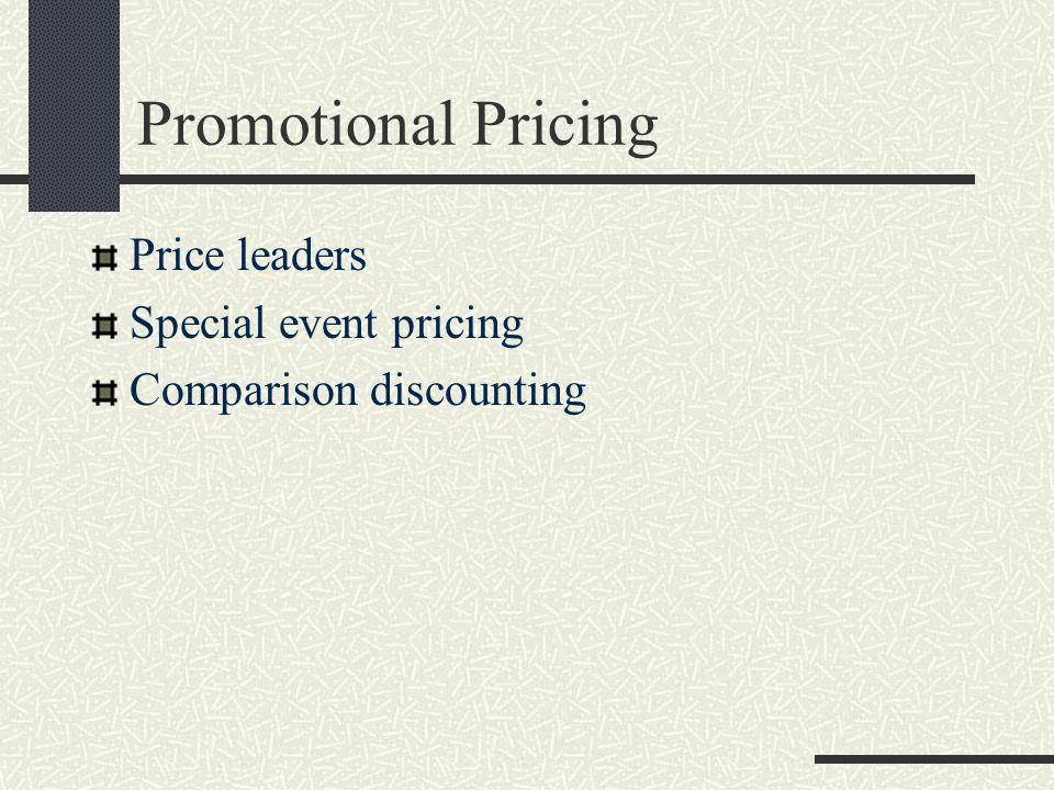 Promotional Pricing Price leaders Special event pricing Comparison discounting