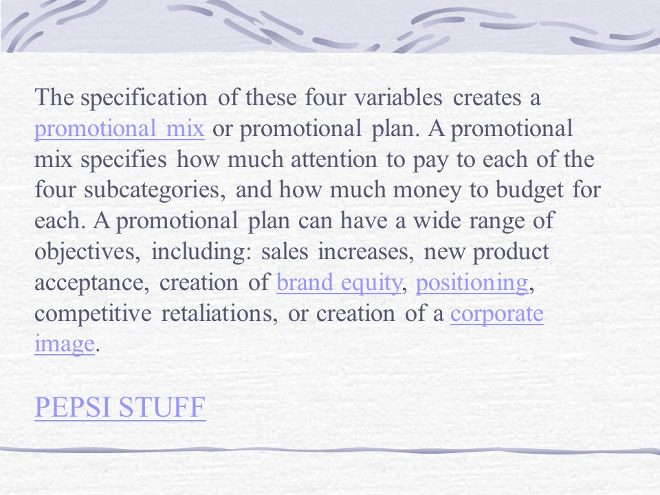 The specification of these four variables creates a promotional mix or promotional plan.