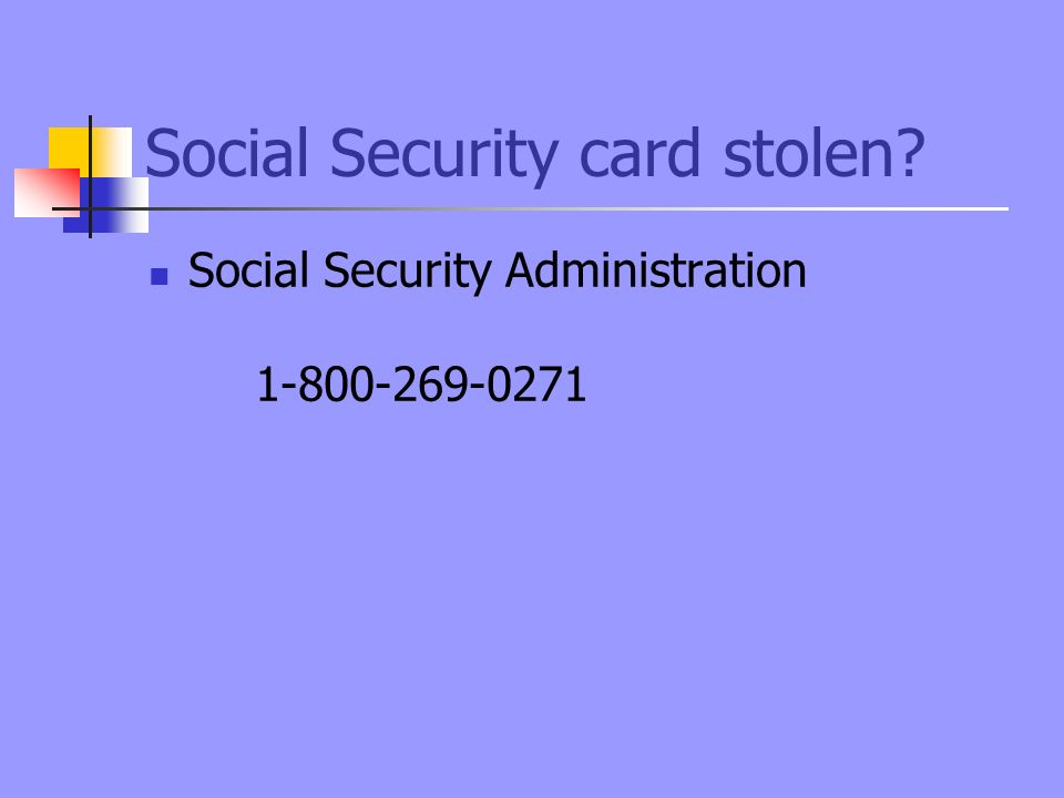 Social Security card stolen Social Security Administration 1-800-269-0271