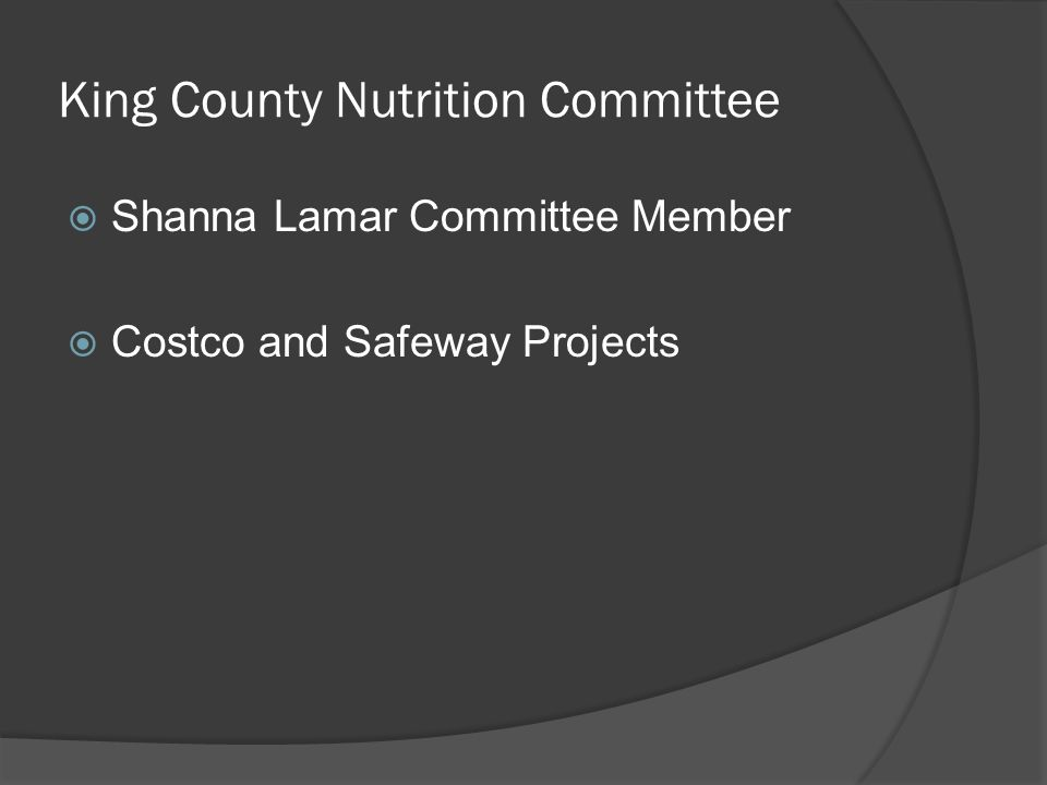 King County Nutrition Committee Shanna Lamar Committee Member Costco and Safeway Projects