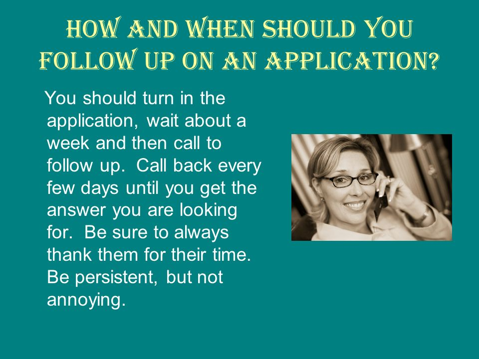 How and when should you follow up on an application.
