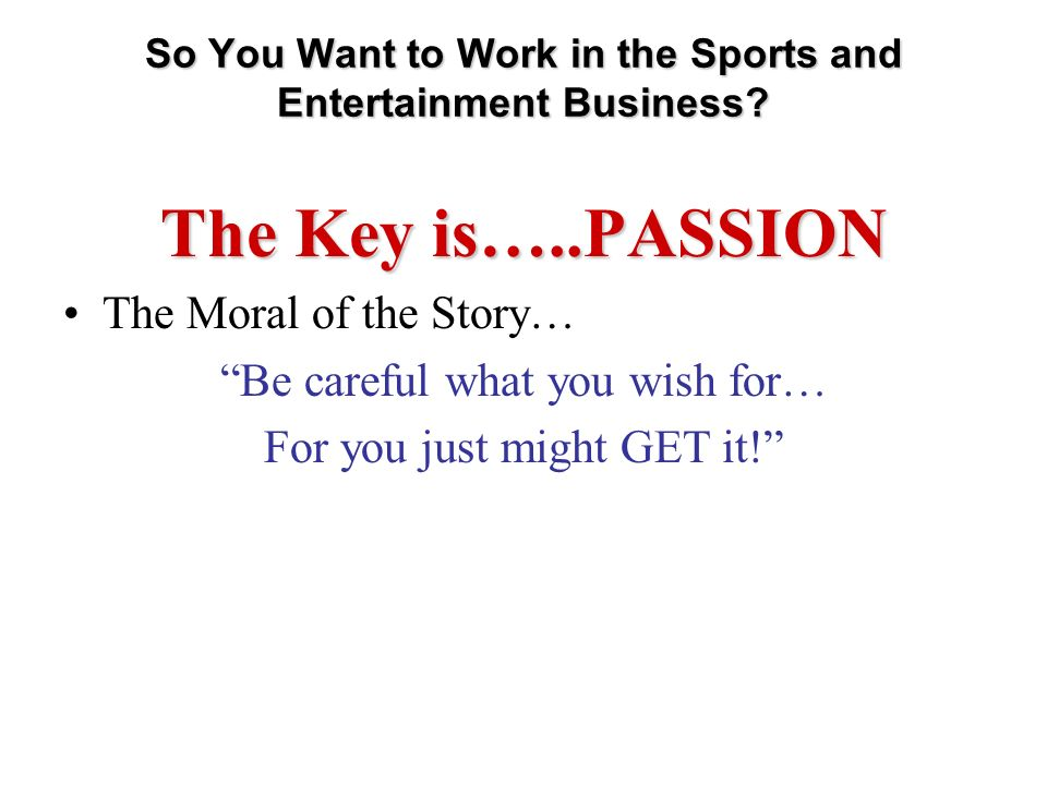 So You Want to Work in the Sports and Entertainment Business.
