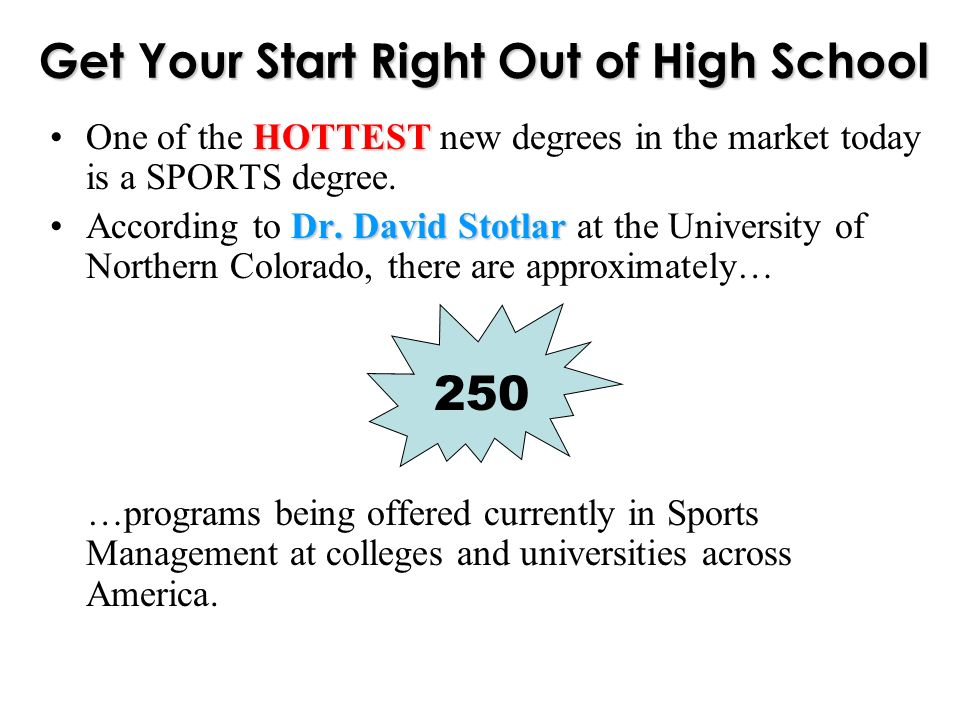 HOTTESTOne of the HOTTEST new degrees in the market today is a SPORTS degree.