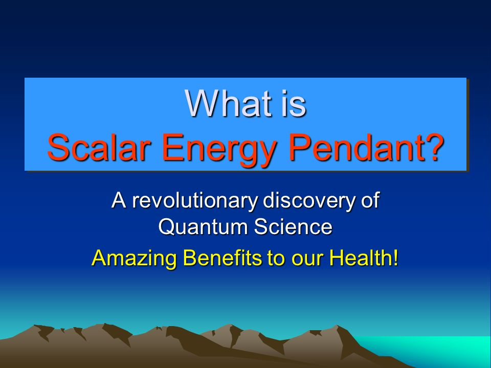 Scalar Energy What is It and How Beneficial and Relevant is it to our Health?