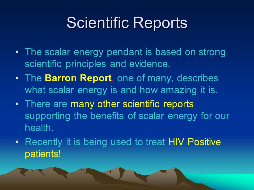 Scientific Reports The scalar energy pendant is based on strong scientific principles and evidence. The Barron Report, one of many, describes what sca