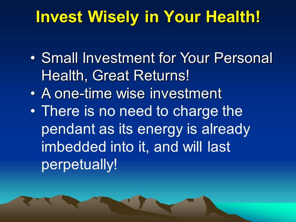 Invest Wisely in Your Health! Small Investment for Your Personal Health, Great Returns! A one-time wise investment There is no need to charge the pend