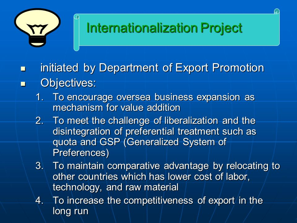 initiated by Department of Export Promotion initiated by Department of Export Promotion Objectives: Objectives: 1.To encourage oversea business expans