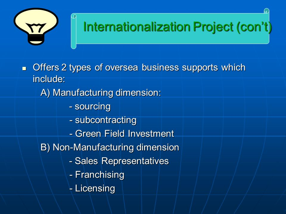 Offers 2 types of oversea business supports which include: Offers 2 types of oversea business supports which include: A) Manufacturing dimension: A) M