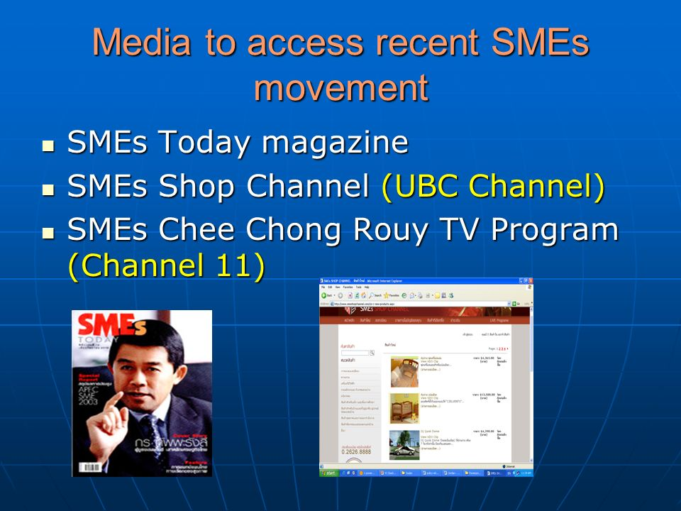 Media to access recent SMEs movement SMEs Today magazine SMEs Today magazine SMEs Shop Channel (UBC Channel) SMEs Shop Channel (UBC Channel) SMEs Chee
