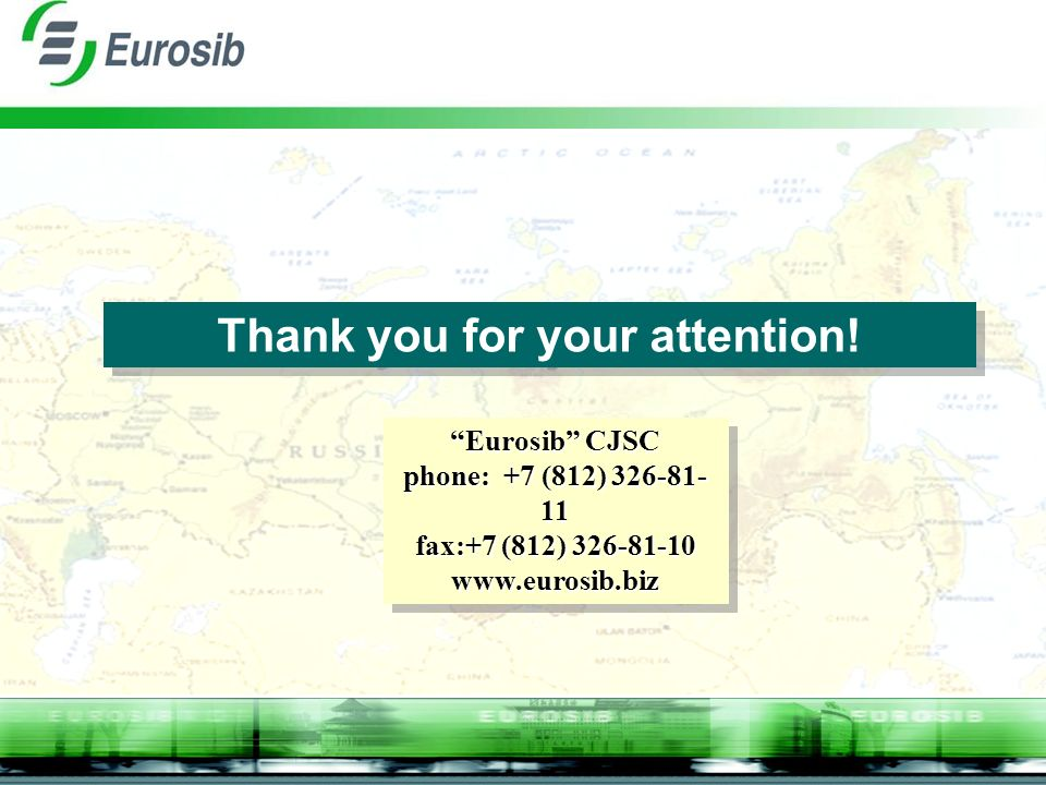 Thank you for your attention! Eurosib CJSC phone: +7 (812) 326-81- 11 fax:+7 (812) 326-81-10 www.eurosib.biz Eurosib CJSC phone: +7 (812) 326-81- 11 f