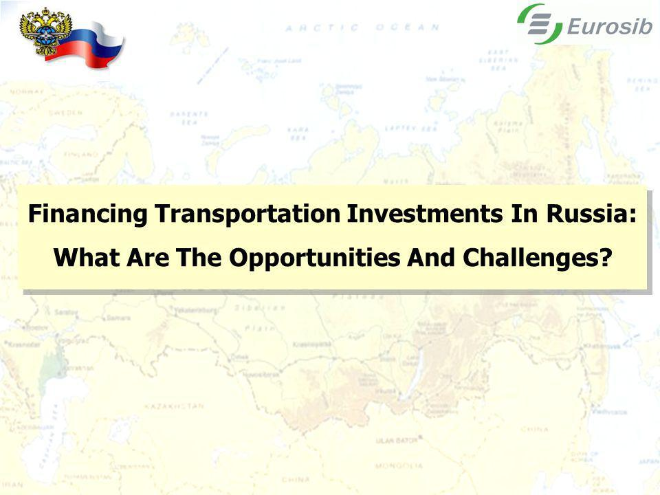 Financing Transportation Investments In Russia: What Are The Opportunities And Challenges