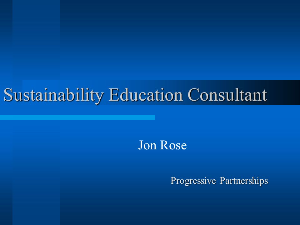 Sustainability Education Consultant Jon Rose Progressive Partnerships Progressive Partnerships