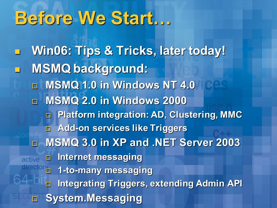 Before We Start… Win06: Tips & Tricks, later today.