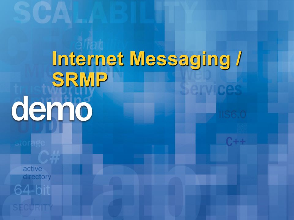 Internet Messaging / SRMP