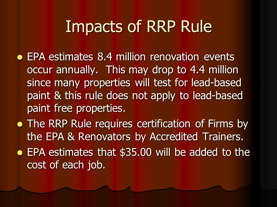 Impacts of RRP Rule EPA estimates 8.4 million renovation events occur annually.