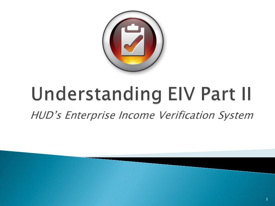 HUDs Enterprise Income Verification System 1