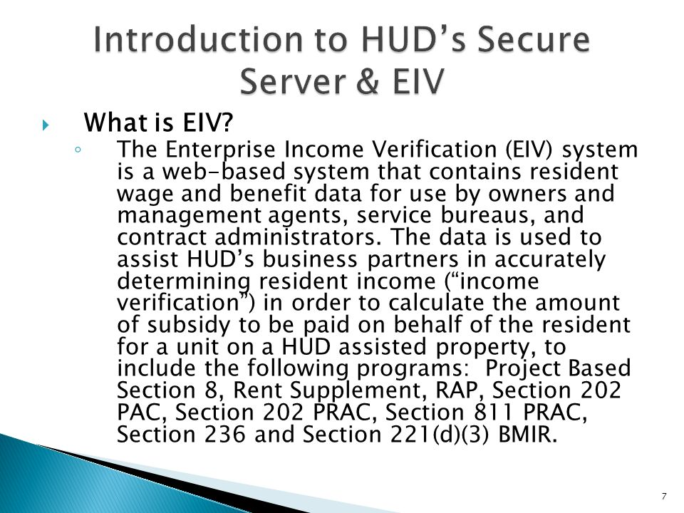 EIV is part of HUDs RHIIP (Rental Housing Integrity Improvement Project) initiative.