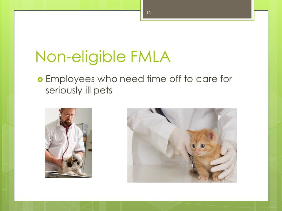 Non-eligible FMLA Employees who need time off to recover from short-term or common illness like a cold, or to care for a family member with a short-te