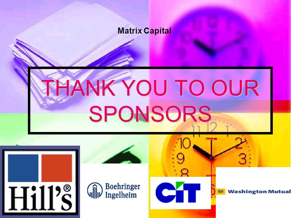 THANK YOU TO OUR SPONSORS Matrix Capital