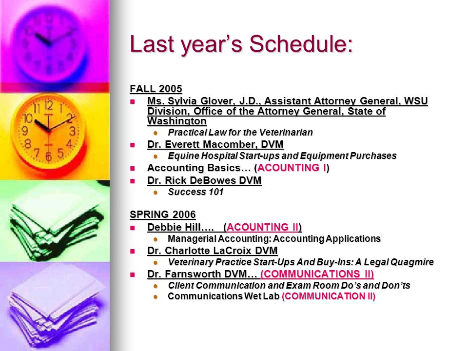 Last years Schedule: FALL 2005 Ms. Sylvia Glover, J.D., Assistant Attorney General, WSU Division, Office of the Attorney General, State of Washington