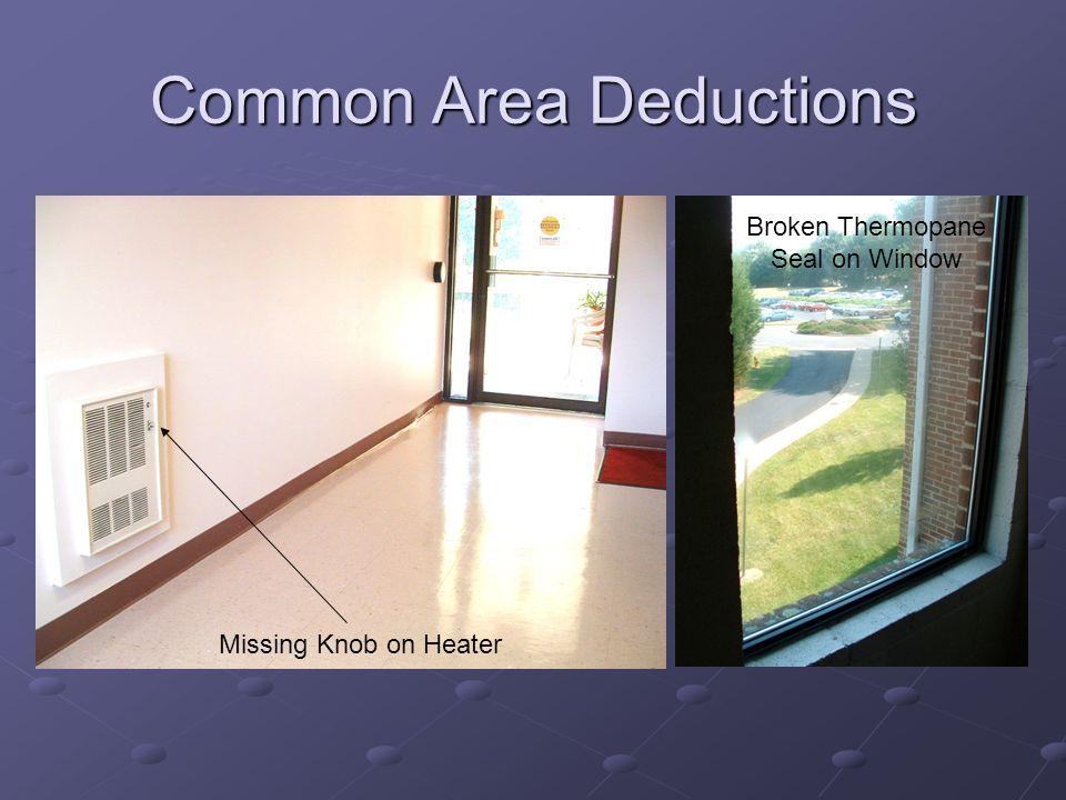 Common Area Deductions Missing Knob on Heater Broken Thermopane Seal on Window