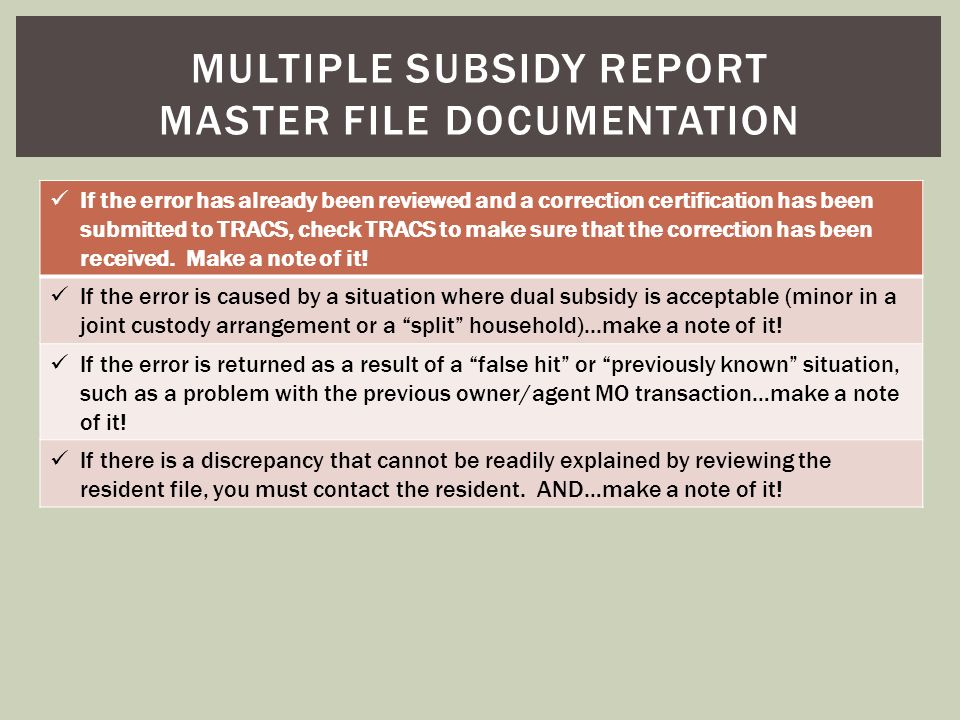 If the error has already been reviewed and a correction certification has been submitted to TRACS, check TRACS to make sure that the correction has be