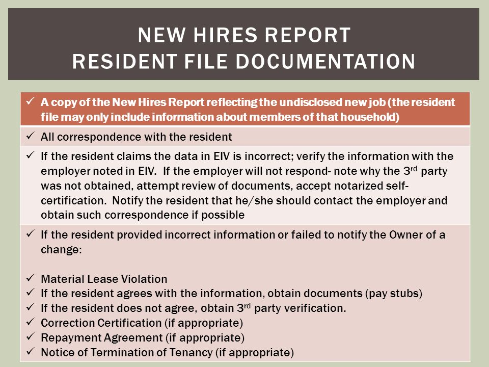 A copy of the New Hires Report reflecting the undisclosed new job (the resident file may only include information about members of that household) All