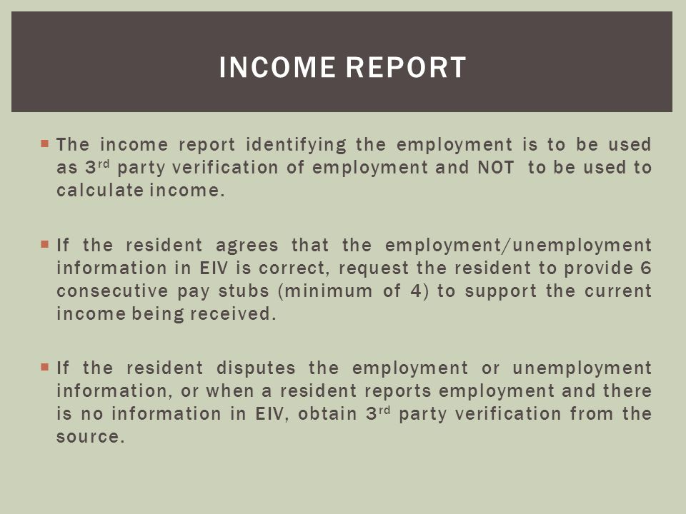 The income report identifying the employment is to be used as 3 rd party verification of employment and NOT to be used to calculate income. If the res