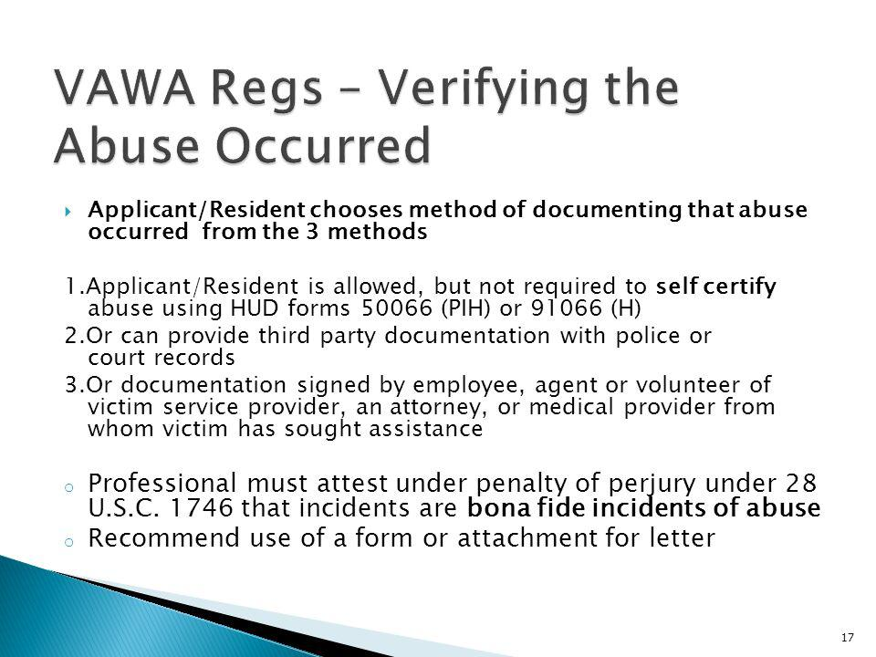 Applicant/Resident chooses method of documenting that abuse occurred from the 3 methods 1.Applicant/Resident is allowed, but not required to self cert