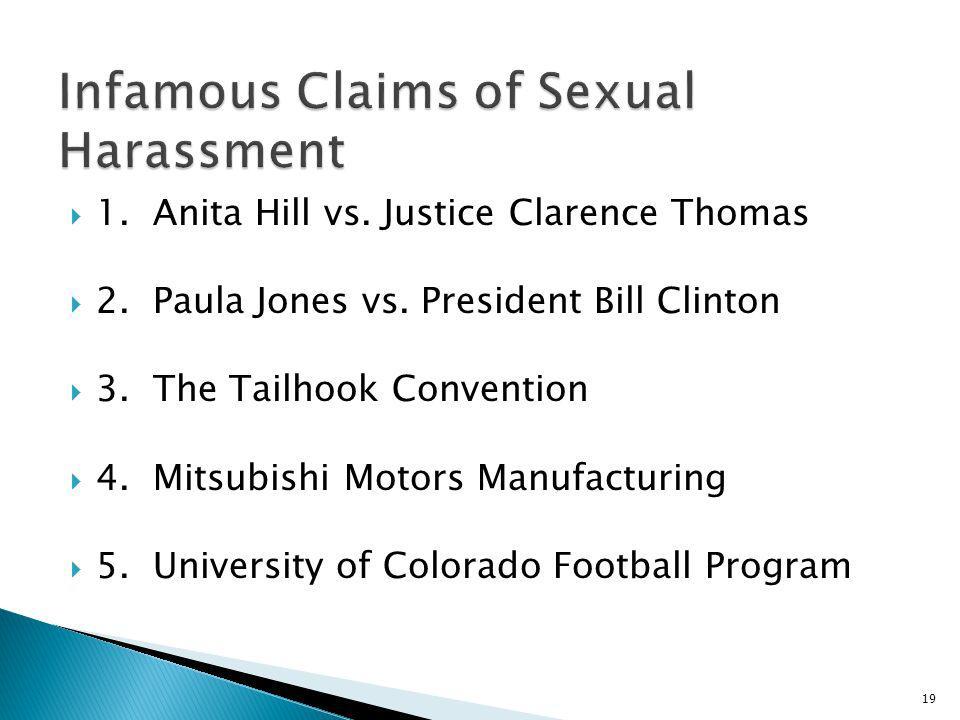 1. Anita Hill vs. Justice Clarence Thomas 2. Paula Jones vs. President Bill Clinton 3. The Tailhook Convention 4. Mitsubishi Motors Manufacturing 5. U