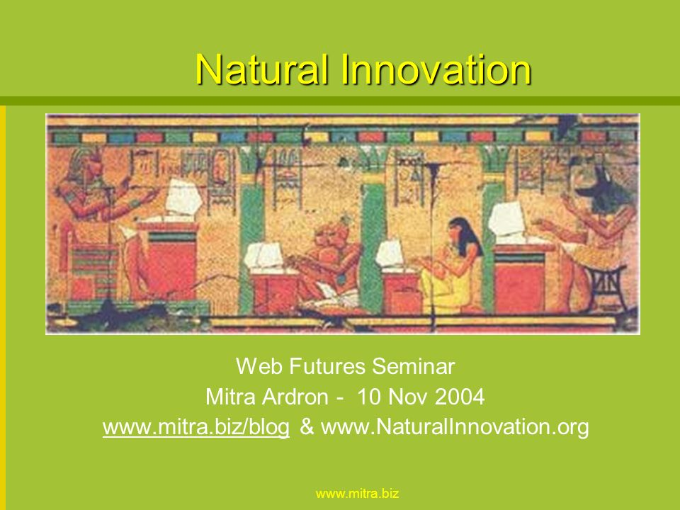 Natural Innovation Web Futures Seminar Mitra Ardron - 10 Nov &