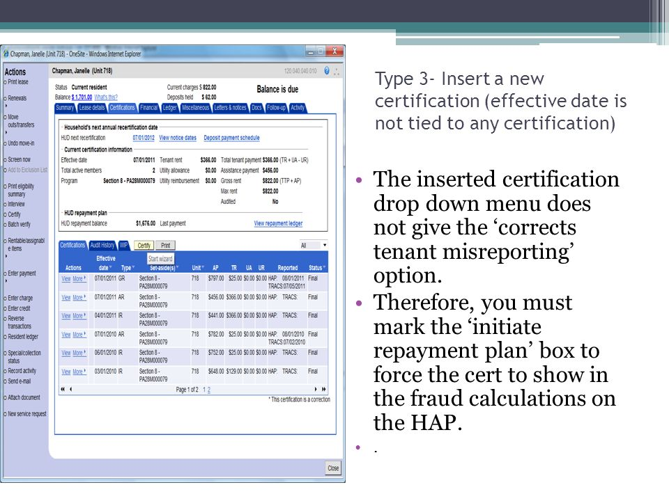 Type 3- Insert a new certification (effective date is not tied to any certification) The inserted certification drop down menu does not give the corrects tenant misreporting option.
