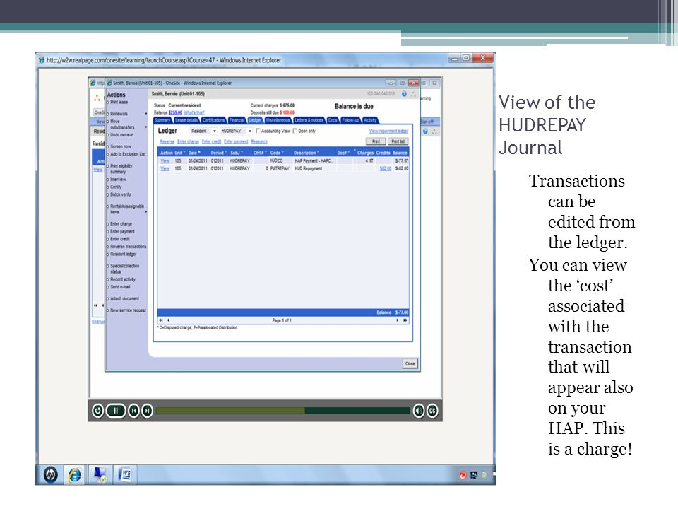 View of the HUDREPAY Journal Transactions can be edited from the ledger. You can view the cost associated with the transaction that will appear also o